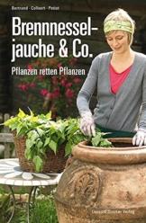 Brennnesseljauche & Co.: Pflanzen retten Pflanzen -